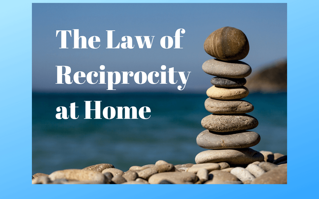 3 Ways To Use The Law Of Reciprocity At Home